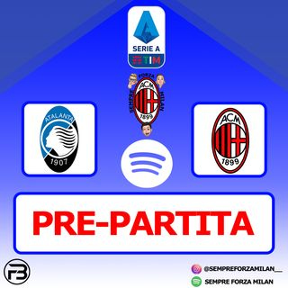 PRE PARTITA | ATALANTA-MILAN