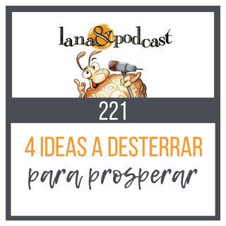 4 Ideas a desterrar para prosperar