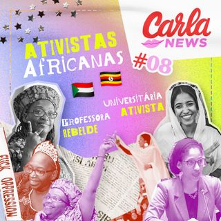 Ativistas Africanas que você precisa conhecer #8 | Carla News