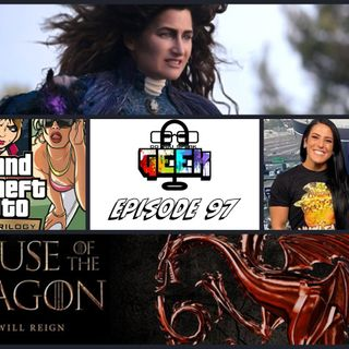 Episode 97 (House Of The Dragon, Grand Theft Auto Trilogy, Women Of Wrestling, and more)