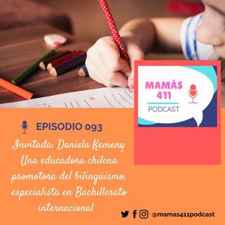 093 - Invitada: Daniela Kemeny. Una educadora chilena promotora del bilingüismo, especialista en Bachillerato internacional