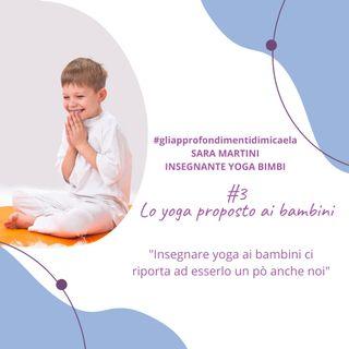 #3 Lo Yoga proposto ai bambini - intervista a Sarah Martini