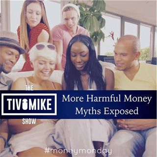 More Harmful Money Myths Exposed