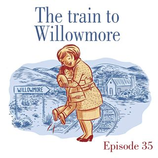 Ep.35 The train to Willowmore