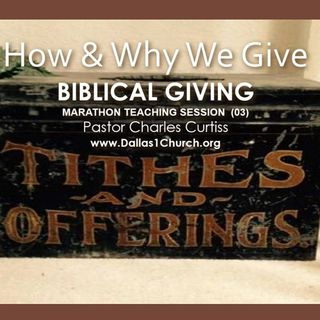 TEACHING - How & Why We Give Biblical Giving  (Session 3)