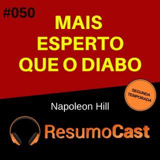 T2#050 Mais esperto que o diabo | Napoleon Hill