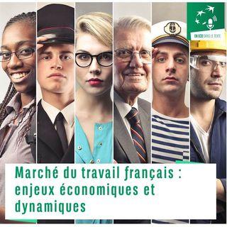 #01 – Marché du travail français : enjeux économiques et dynamiques