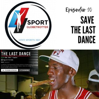 Ep.10 - Save The Last Dance