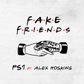 Fake Friends (Clean Radio Edit) - PS1 ft. Alex Hosking