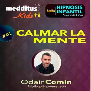 #01 Hipnosis Infantil para Calmar la Mente | Dr. Odair Comin