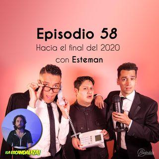 Ep 58 Hacia el final del 2020 con Esteman