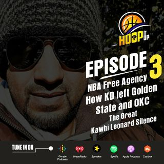 Episode 3 - HoopItUp - Trades, Kawhis Silence And Kevin Durant's Relationship With His Ex-teammates And Steve Kerr
