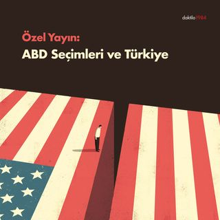 SEÇİM ÖZEL | ABD Seçimleri ve Türkiye | Daktilo1984 Ekibi