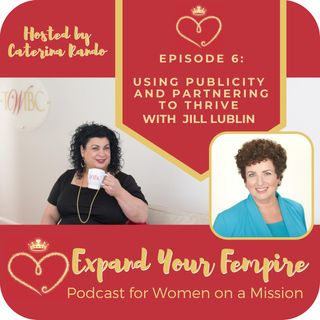 Using Publicity and Partnering to Thrive with Jill Lublin