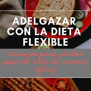 7 CONSEJOS para seguir la DIETA FLEXIBLE (y ADELGAZAR con ella)