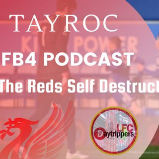 Liverpool Self Destruct | FB4 Podcast