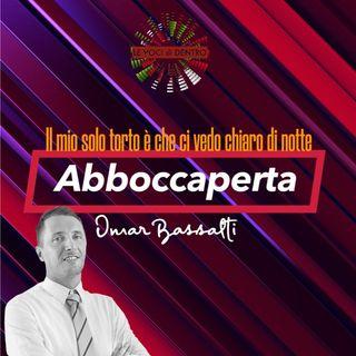"""Abboccaperta con Omar Bassalti """"Pazzesco """""""