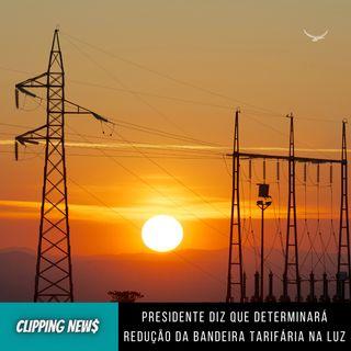 Bolsonaro diz que determinará redução da bandeira tarifária de energia
