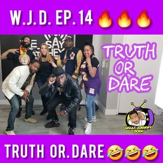 What Johnny Doin - Truth or Dare