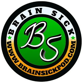 BrainSick Podcast