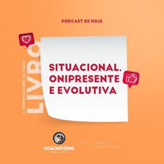 135 - Situacional, onipresente e evolutiva
