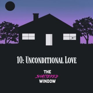 10: Unconditional Love