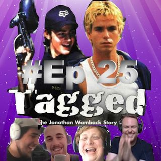 EP.25- The Jonathan Wamback Story (With guests Opie and Farley)