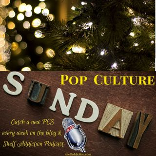 Ep 159: Christmas Special | Pop Culture Sunday