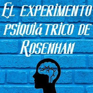 El Extraño Experimento Rosenhan ~ Jacqueline Rivero