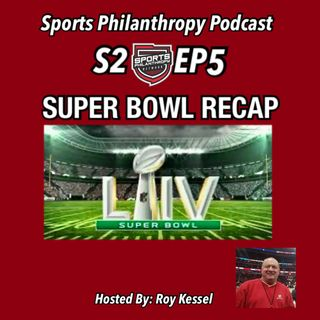 S2:EP5 Super Bowl 54 Week Recap