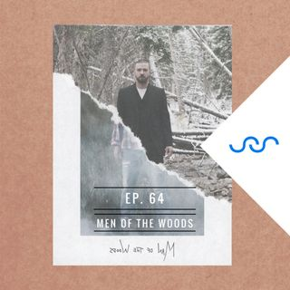 Ep. 64 Men of the Woods