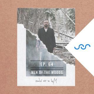 Ep. 64 Men of the Woods