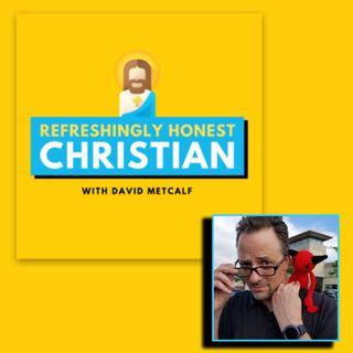 The Refreshingly Honest Christian
