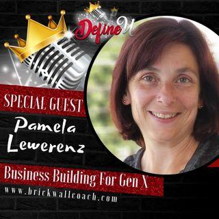 Epi 199-Business Building For Gen X  with Special Guest Pamela Lewerenz