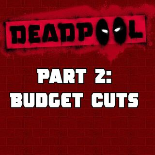 05) Dealin' with Deadpool (Part 2 of Previous Podcast)