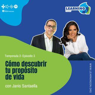 T2/E3| Cómo descubrir tu propósito de vida, con Janis Santaella
