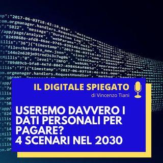 2. Useremo davvero i dati personali per pagare? 4 scenari nel 2030