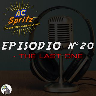 Episodio 20: The last one