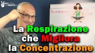 La respirazione che migliora la concentrazione (lucidità)