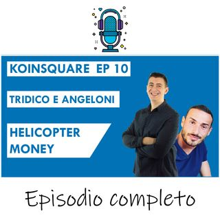Helicopter Money + AMA ft Tridico & Angeloni EP 9 season 2020