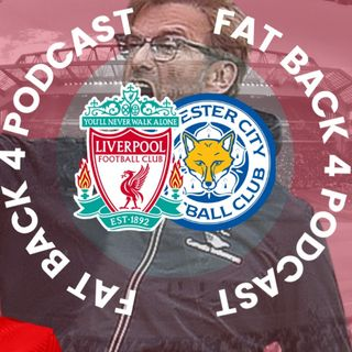 Liverpool Bash Leicester | FB4 Podcast