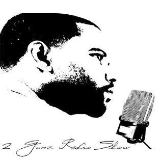 2 Gunz Radio Show