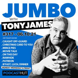 Jumbo Ep:317 - 06.10.21 - It's all About The Movies