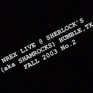 SGTRH13 07/13/18: NREX LIVE FALL 2003 #2