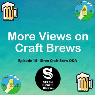 Episode 15 - Siren Craft Brew Q&A