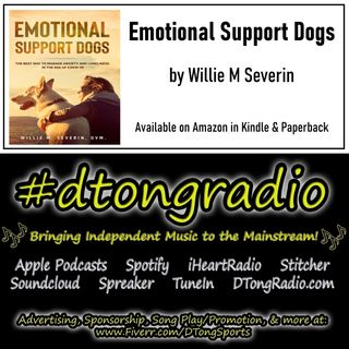 The BEST Independent Music Artists on #dtongradio - Powered by 'Emotional Support Dogs' on Amazon