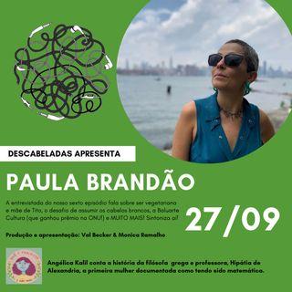 Ep. #6 - Paula Brandão - Coragem