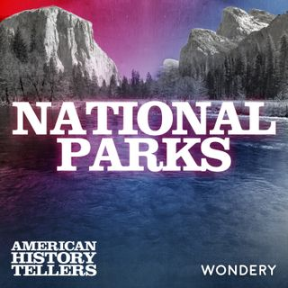 Encore: National Parks | Fire and Ice | 6