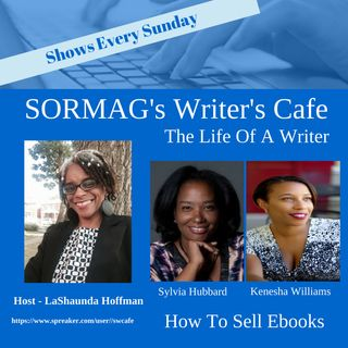 WC Selling Ebooks with Sylvia Hubbard and Kenesha Williams - Season 4 Episode 1