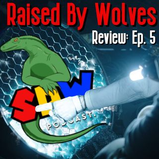 Raised By Wolves - Review: Ep. 5